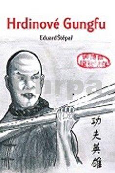 Eduard Štěpař: Hrdinové Gungfu cena od 177 Kč