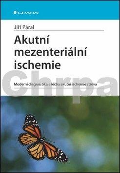 Jiří Páral: Akutní mezenteriální ischemie cena od 187 Kč