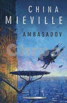 China Miéville: Ambasadov cena od 210 Kč