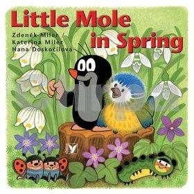 Kateřina Miler, Zdeněk Miler, Hana Doskočilová: Little Mole in Spring cena od 84 Kč