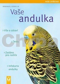 Immanuel Birmelin: Vaše andulka - Vaše zvířátko cena od 123 Kč