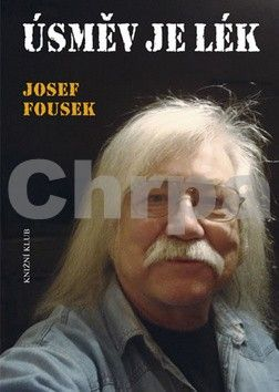 Josef Fousek: Úsměv je lék cena od 204 Kč