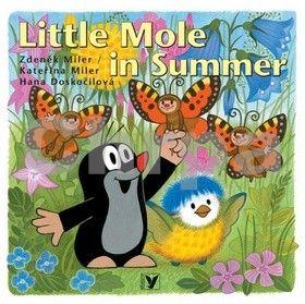 Kateřina Miler, Zdeněk Miler, Hana Doskočilová: Little Mole in Summer cena od 74 Kč
