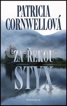 Patricia Cornwell: Za řekou Styx cena od 207 Kč