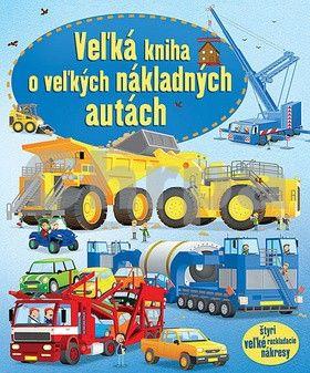 Veľká kniha o veľkých nákladných autách cena od 172 Kč