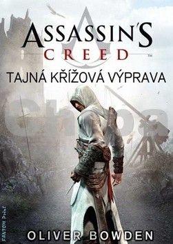 Bowden Oliver: Assassin´s Creed 3 - Tajná křížová výpra cena od 264 Kč