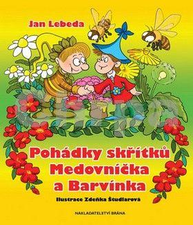 Jan Lebeda: Pohádky skřítků Medovníčka a Barvínka cena od 180 Kč