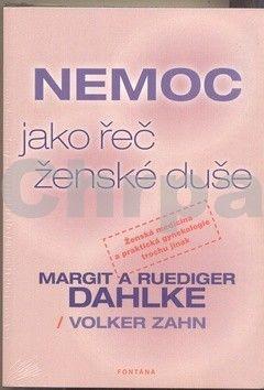 Ruediger Dahlke, Margit Dahlke: Nemoc jako řeč ženské duše cena od 294 Kč