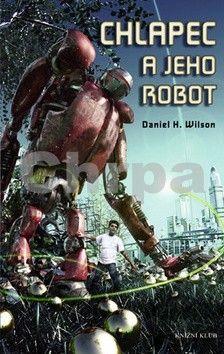 Daniel H. Wilson: Chlapec a jeho robot cena od 195 Kč
