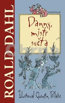 Roald Dahl: Danny, mistr světa cena od 229 Kč