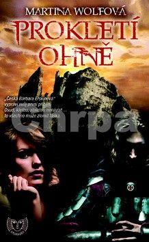 Martina Wolfová: Prokletí ohně (Edice KASSANDRA) cena od 92 Kč