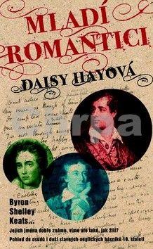 Daisy Hay: Mladí romantici cena od 117 Kč