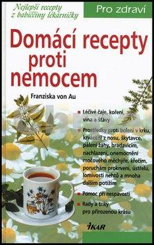 Franziska von Au: Domácí recepty proti nemocem cena od 199 Kč