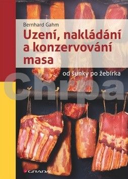 Bernhard Gahm: Uzení, nakládání a konzervování masa cena od 135 Kč