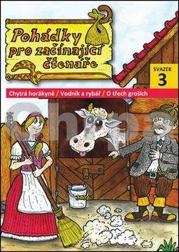 Roháč Václav: Pohádky pro začínající čtenáře 3 cena od 55 Kč