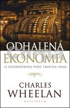 Charles Wheelan: Odhalená ekonómia cena od 204 Kč