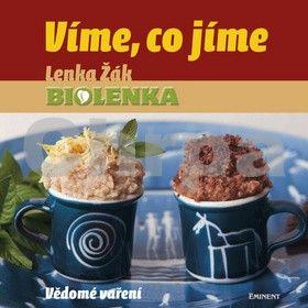 Lenka Žák: Víme, co jíme – Vědomé vaření cena od 299 Kč