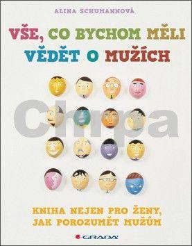 Schumannová Alina: Vše, co bychom měli vědět o mužích - kniha nejen pro ženy, jak porozumět mužům cena od 67 Kč
