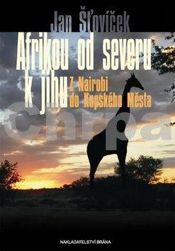 Jan Šťovíček: Afrikou od severu k jihu – Z Nairobi do Kapského města cena od 58 Kč