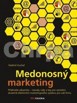 Vladimír Kuchař: Medonosný marketing cena od 169 Kč