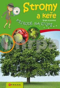 Brigit Kuhnová: Stromy a keře cena od 126 Kč