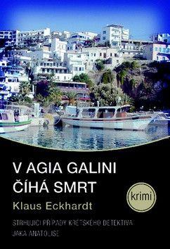 Klaus Eckhardt: V Agia Galini číhá smrt cena od 89 Kč