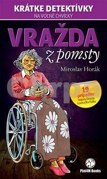 Miroslav Horák: Vražda z pomsty cena od 131 Kč