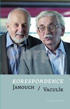 Ludvík Vaculík, František Janouch: Korespondence Janouch / Vaculík cena od 199 Kč