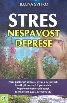 Jelena Svitko: Stres, nespavost a deprese cena od 128 Kč