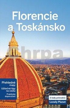 Virginia Maxwell, Nicola Williams: Florencie a Toskánsko - Lonely Planet cena od 319 Kč