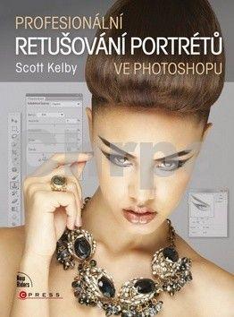 Scott Kelby: Profesionální retušování portrétů ve Photoshopu cena od 541 Kč