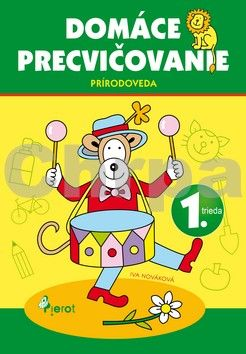 Iva Nováková: Domáce precvičovanie - Prírodoveda 1.trieda cena od 79 Kč