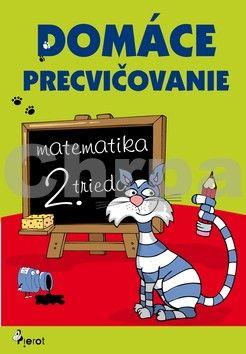 Petr Šulc: Domáce precvičovanie - Matematika 2.trieda cena od 76 Kč