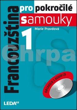 Marie Pravdová: Francouzština pro pokročilé samouky 1 + 2CD cena od 337 Kč
