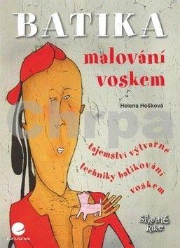 Helena Hošková: Batika - Malování voskem cena od 69 Kč