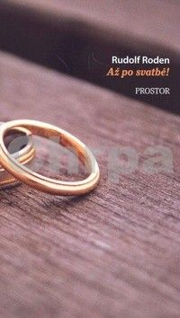 Rudolf Roden: Až po svatbě cena od 123 Kč