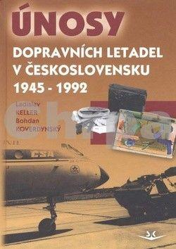 Ladislav Keller, Bohdan Koverdynský: Únosy dopravních letadel v Československu 1945 - 1992 cena od 226 Kč