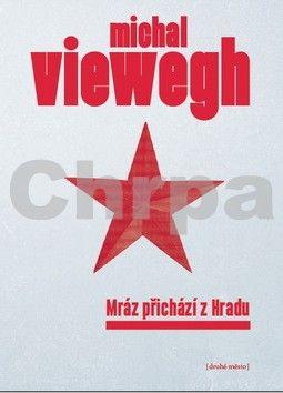 Michal Viewegh: Mráz přichází z Hradu cena od 180 Kč