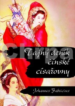 Johan Fabricius: Tajný deník čínské císařovny cena od 241 Kč