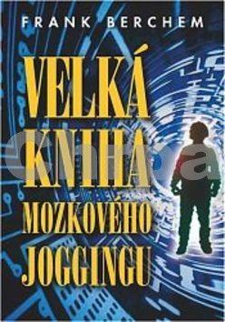 Frank Berchem: Velká kniha mozkového joggingu cena od 249 Kč