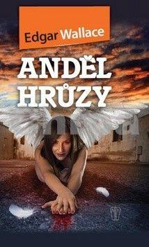 Edgar Wallace: Anděl hrůzy cena od 73 Kč