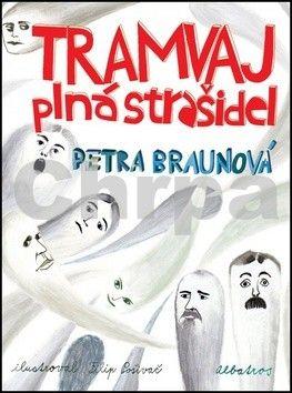 Petra Braunová: Tramvaj plná strašidel cena od 169 Kč