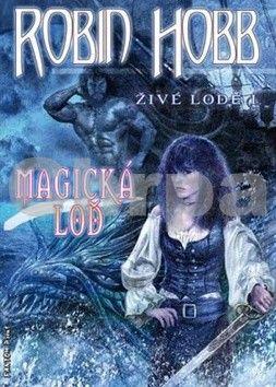 Robin Hobb: Živé lodě 1 - Magická loď cena od 225 Kč