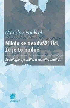 Miroslav Paulíček: Nikdo se neodváží říci, že je to nudné cena od 185 Kč