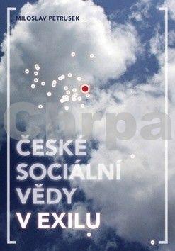 Miloslav Petrusek: České sociální vědy v exilu cena od 196 Kč
