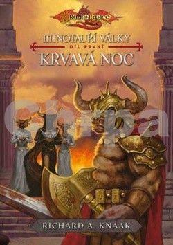 Richard Knaak: Minotauří války 1 - Krvavá noc cena od 71 Kč