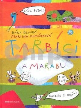 Barbora Dlouhá, Martina Komárková: Tarbíci a Marabu cena od 117 Kč
