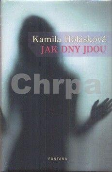 Kamila Holásková: Jak dny jdou cena od 177 Kč