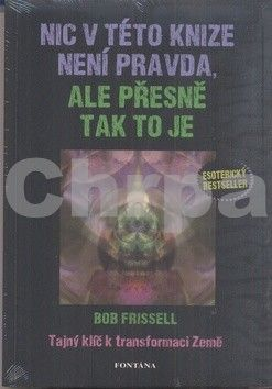 Bob Frissell: Nic v této knize není pravda, ale přesně tak to je cena od 229 Kč