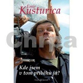 Emir Kusturica: Kde jsem v tom příběhu já? cena od 228 Kč